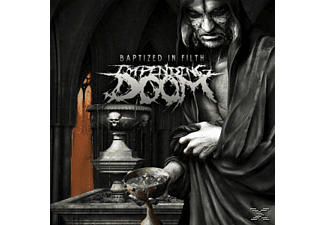 Impending Doom - Baptized In Filth - (CD)