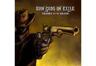Sun Gods In Exile - Thanks For The Silver - (CD)