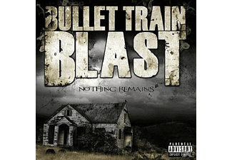 Bullet Train Blast - Nothing Remains - (CD)