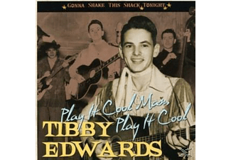 Tibby Edwards - Play It Cool Man - Gonna Shake This Shack Ton - (CD)