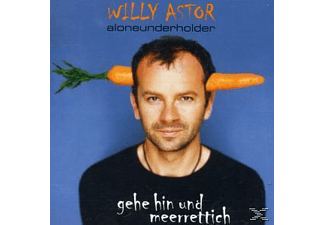Willy Astor - Gehe Hin Und Meerrettich (Aloneunderholder) [CD]