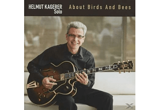 Helmut Kagerer - About Birds And Bees - (CD)