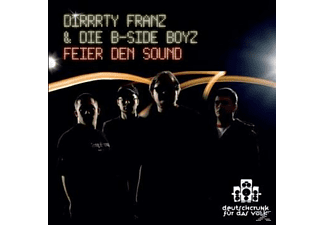 Dirrrty Franz & Die B-side Boyz - Feier Den Sound - (CD)