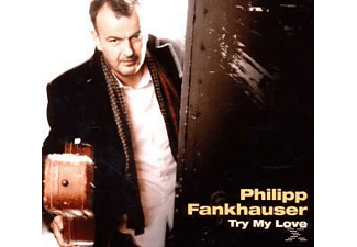 Philipp Fankhauser - Try My Love - (CD)