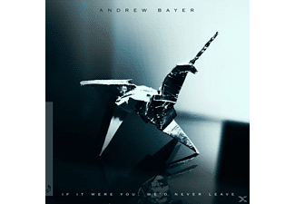 Andrew Bayer - If It Were You, We'd Never Leave [CD]