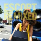Escort - Escort Remixed [CD]