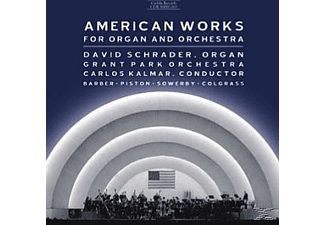 Schrader, Grant Park Orch, Kalmar - American Works for Organ and Orchestra - (SACD Hybrid)