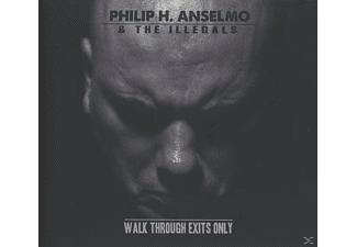 Philip H. Anselmo & The Illegals - Walk Through Exits Only [CD]