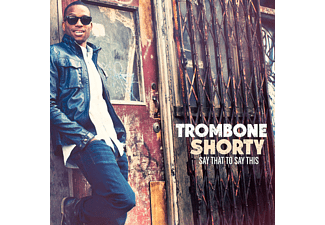 Trombone Shorty - Say That To Say This [CD]