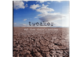 Tweaker - And Then There's Nothing - (CD)