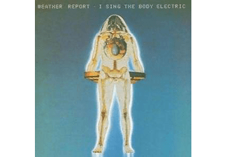 Weather Report - I Sing The Body Electric (CD)