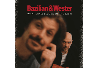Bazilian And Wester - What Shall Become Of The Baby? [CD]