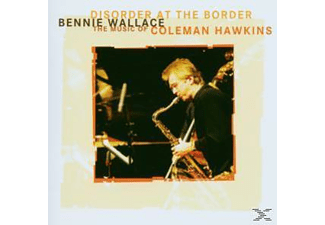 Wallace Bennie - Disorder At The Border - (CD)