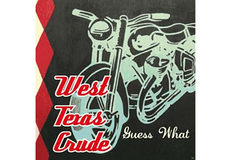 West Texas Crude - Guess What [CD]