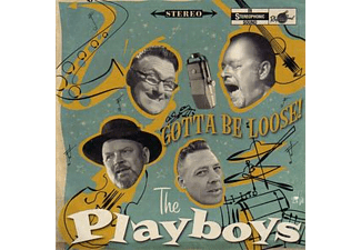 The Playboys - Gotta Be Loose! [CD]