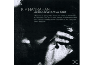 Kip Hanrahan - Desire Developes An Edge - (CD)