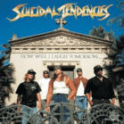 Suicidal Tendencies - How Will I Laugh Tomorrow When Can´t Even Smile Today [CD] - broschei