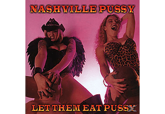 Nashville Pussy - LET THEM EAT PUSSY [CD]