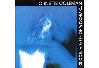 Ornette Coleman - To Whom Who Keeps A Record (CD)