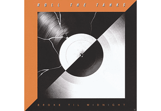 Roll The Tanks - Broke Til Midnight - (CD)