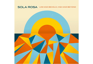Sola Rosa - Low And Behold, High And Beyon - (CD)