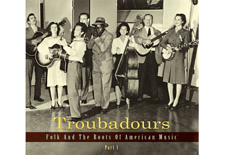 VARIOUS - Troubadours-Vol.1 Folk And The Roots Of American - (CD)