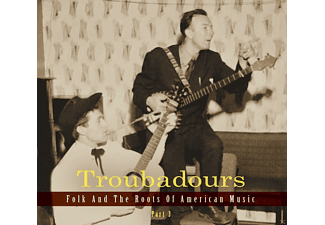 VARIOUS - Troubadours - Vol.3: Folk And The Roots Of American Music - (CD)