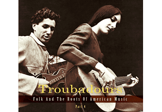 VARIOUS - Troubadours-Vol.4: Folk And The Roots Of American Music - (CD)