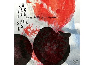 Savaging Spires - We Should Be Dead Together - (Vinyl)