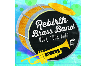 The Rebirth Brass Band - Move Your Body - (CD)