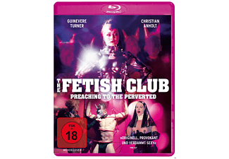 THE FETISH CLUB - PREACHING TO THE PERVERTED [Blu-ray]