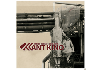 Kant Kino - Father Worked In Industry [CD]