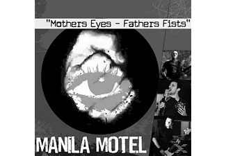 Manila Motel - Mothers Eyes-Fathers Fists - (CD)