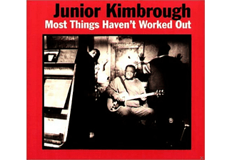 Junior Kimbrough - Most Things Haven't Worked Out - (CD)