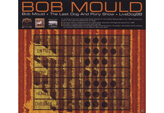 Bob Mould - Bob Mould/The Last Dog And Pony Show/Livedog98 - (CD)