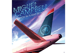Miguel Campbell - Back In Flight School - (CD)