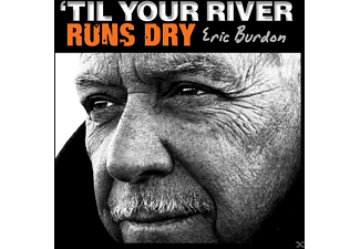 Eric Burdon - TIL YOUR RIVER RUNS DRY - (CD)