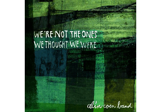 Alin Coen Band - We're Not The One's We Thought We Were [CD]