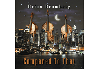 Brian Bromberg - Compared To That - (CD)
