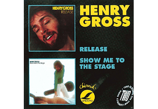 Henry Gross - Release / Show Me To The Stage - (CD)