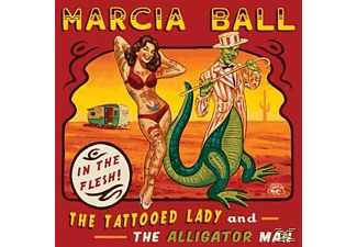 Marcia Ball - The Tattooed Lady & The Alligator Man - (CD)