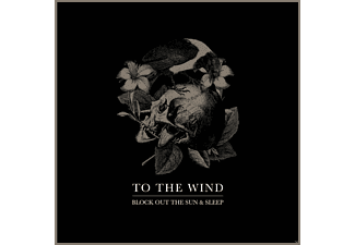 To The Wind - Block Out The Sun & Sleep - (CD)