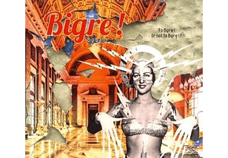 Bigre! - Bigre - To Bigre Or Not To Bigre ? [CD]