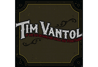 Tim Vantol - If We Go Down, We Will Go Together - (CD)