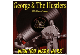 George & The Hustlers - Wish You Were Here [CD]