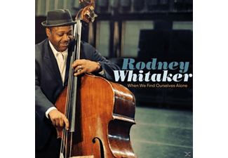 Rodney Whitaker - When We Find Ourselves Alone - (CD)