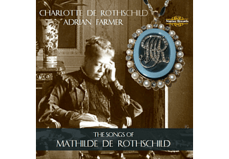 Adrian Farmer, Charlotte De Rothschild - The Songs Of Mathilde De Rothschild - (CD)