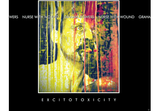 Nurse With Wound And Graham Bowers - Excitotoxicity - (CD)