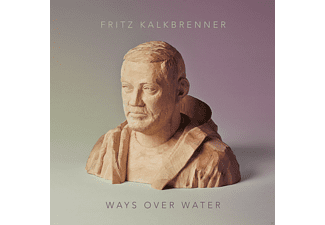 Fritz Kalkbrenner - Ways Over Water [LP + Bonus-CD]