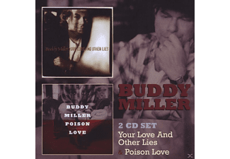 Buddy Miller - Your Love And Other Lies/ Poison Love - (CD)